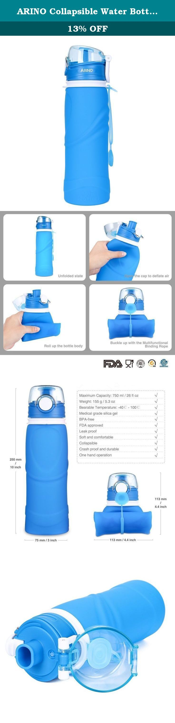 ARINO Collapsible Water Bottle Sports Water Bottle Foldable Portable Lightweight Bpa Free Leak Proof Heat and Freeze Resistant FDA Approved 750ml Blue. Foldable Water Bottle, Save Space : this water bottle can be folded, rolled or flattened when empty and stands when full.It can be Folded down to small size to easily fit in your pocket pack and nearly anywhere. Bpa Free Water Bottles, Non-Toxic and No Smell, Safe Certified By FDA LFGB SGS: The water bottles are made of great quality of...