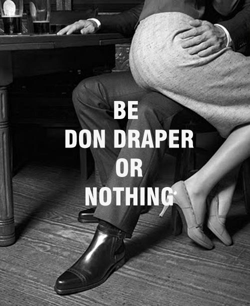 don draper or nothing