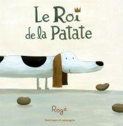 Roi de la Patate (Le) (rigide)  Par Rogé  Prix 2011