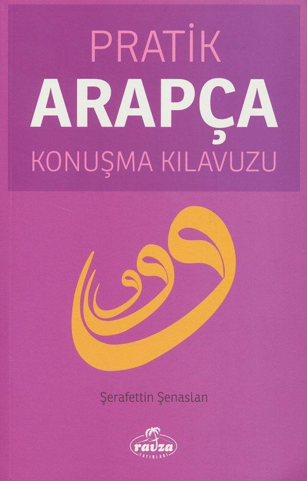 Pratik Arapça Konuşma Kılavuzu, Şerafeddin Şenaslan, Ravza Yayınları