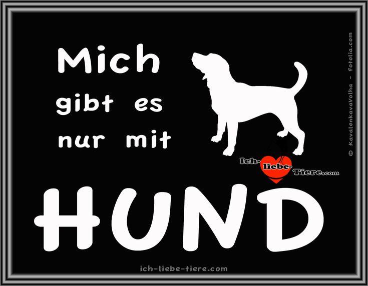 Mich gibt es nur mit Hund! >> http://www.ich-liebe-tiere.com/ <<
