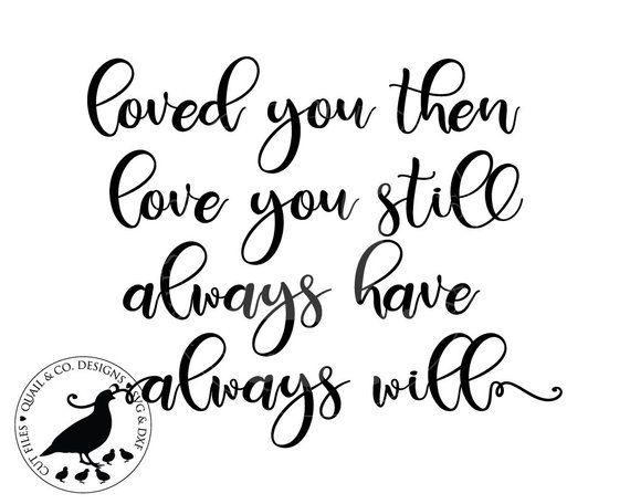 Download Loved You Then Love You Still svg, Love svg, Anniversary ...