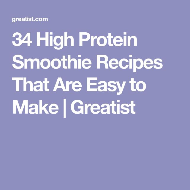 34 High Protein Smoothie Recipes That Are Easy to Make | Greatist