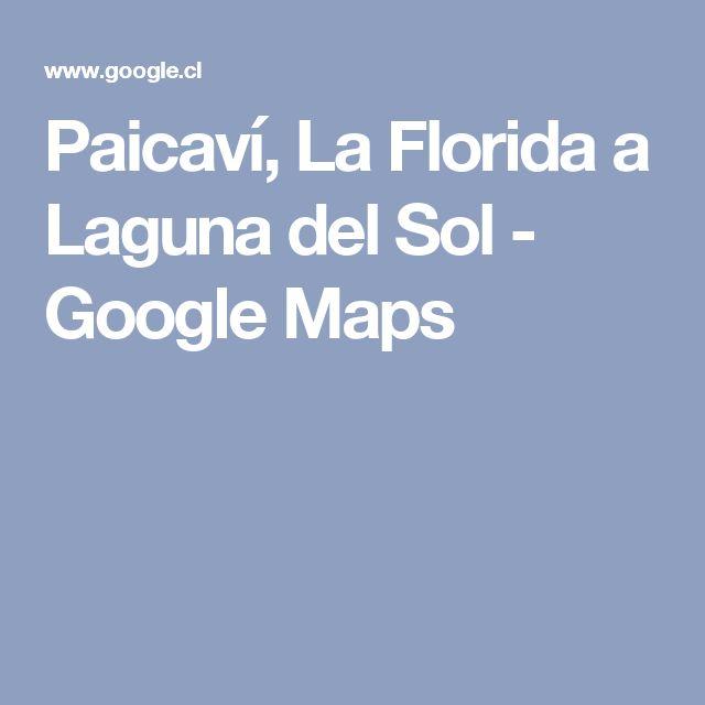 Paicaví, La Florida a Laguna del Sol - Google Maps