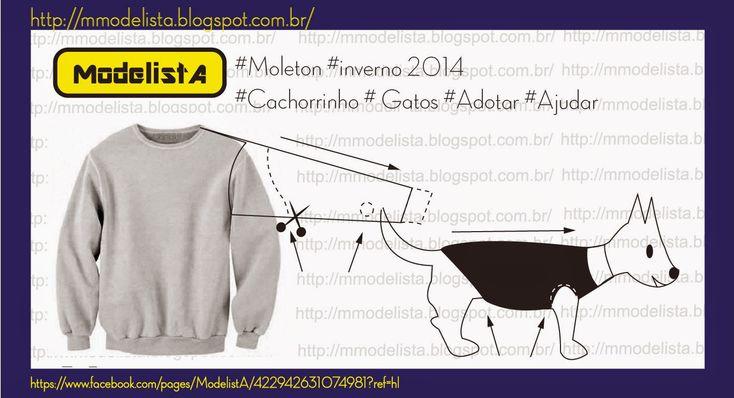 ModelistA: MOLETON / INVERNO/ CACHORRO/ GATO/ ADOTAR/ AJUDAR