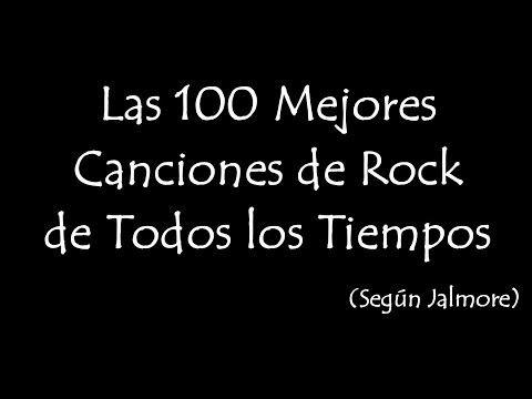 Las 100 Mejores Canciones de Rock de Todos los Tiempos (según Jalmore) - YouTube