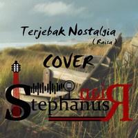 Terjebak Nostalgia (Raisa) cover @Stephanus Irwanda by StephanusRian on SoundCloud