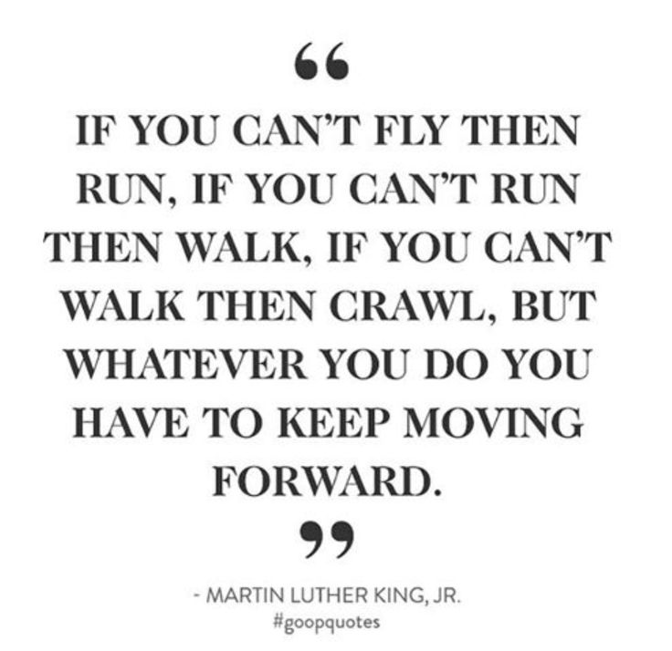 Moving Forward Quotes Alluring Best 25 Keep Moving Ideas On Pinterest  Martin Luther King