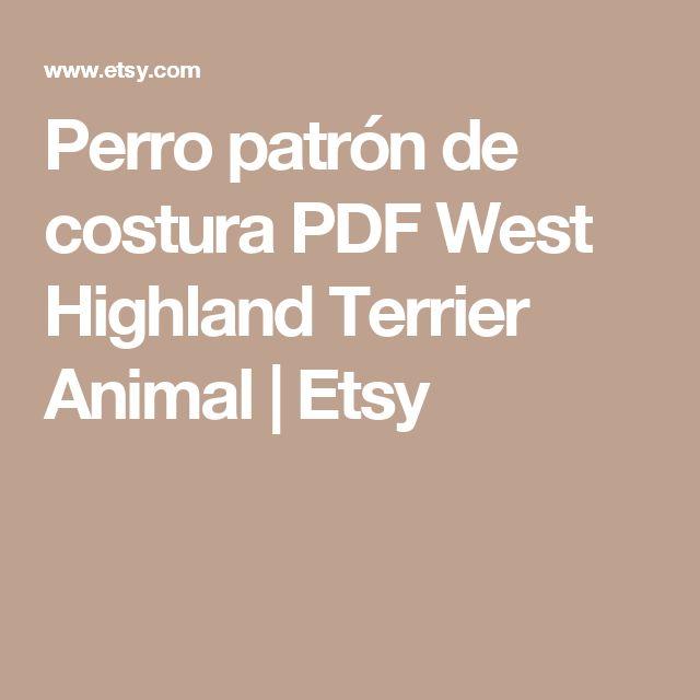 Perro patrón de costura PDF  West Highland Terrier Animal   Etsy