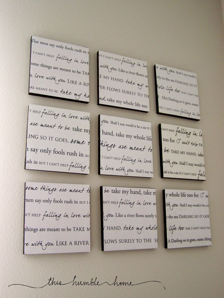 Lyrics to your wedding song. A cool idea to decorate your home after you get married :)