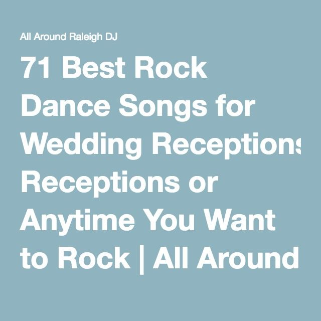 71 Best Rock Dance Songs for Wedding Receptions or Anytime You Want to Rock | All Around Raleigh DJ