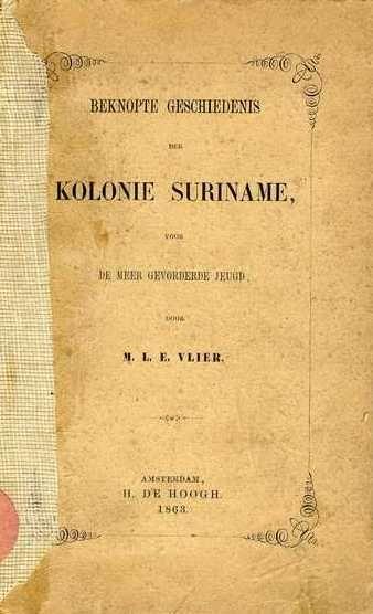 Vlier, Maria Louisa Elisabeth (1828-1908) onderwijzeres, schrijfster van eerste schoolboek over Suriname. klik voor artikel