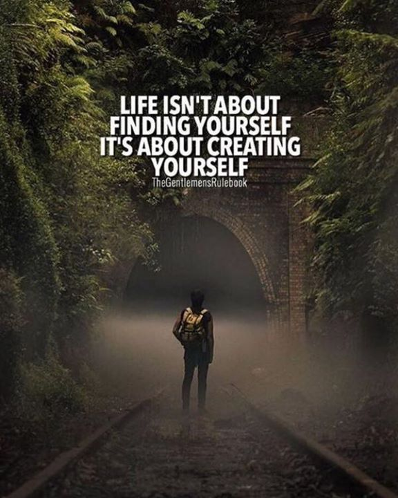 Life Isnt About Finding Yourself Positive Quotes Life Quotes Inspiring Quotes About Life