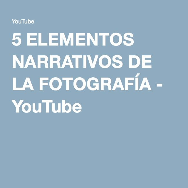 5 ELEMENTOS NARRATIVOS DE LA FOTOGRAFÍA - YouTube