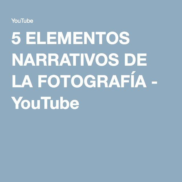 5 ELEMENTOS NARRATIVOS DE LA FOTOGRAFÍA - YouTube