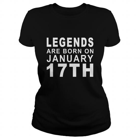 Cool Born January 17 Birthday Legend Born Shirts TShirt Ladies Tee Hoodie Shirt VNeck Shirt Sweat Shirt Youth Tee for Girl and Men and Family T shirts