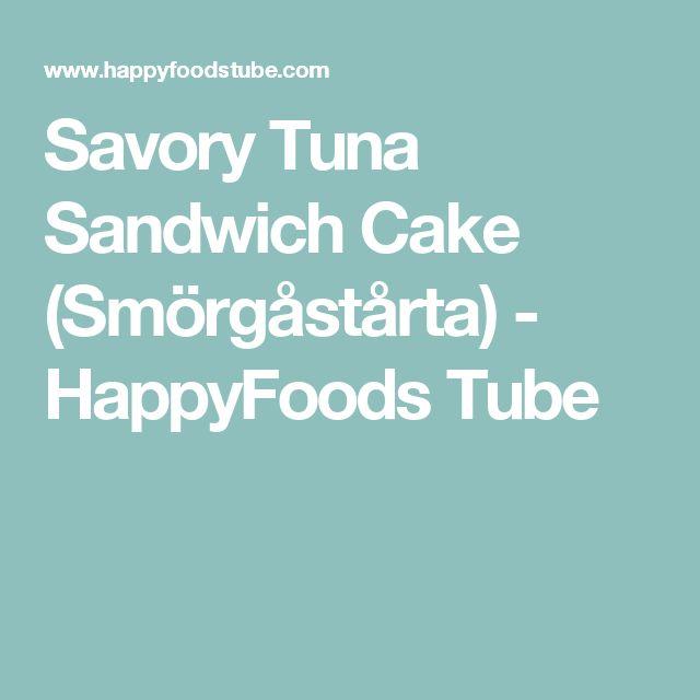 Savory Tuna Sandwich Cake (Smörgåstårta) - HappyFoods Tube