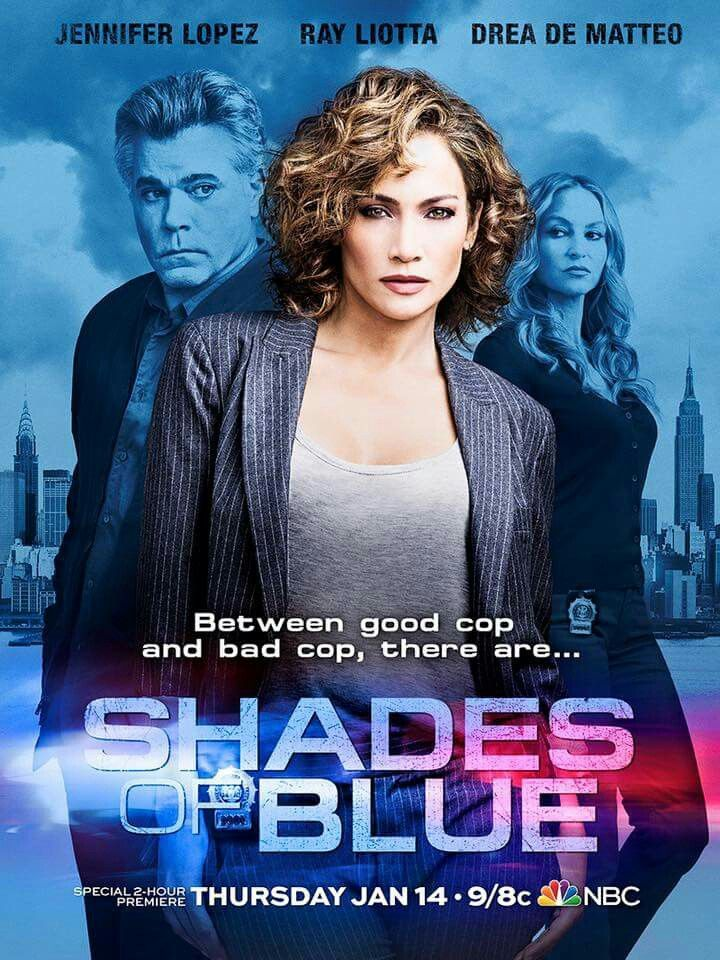 Shades Of Blue - JLo is awesome working with Ray Liotta in this new cop drama.