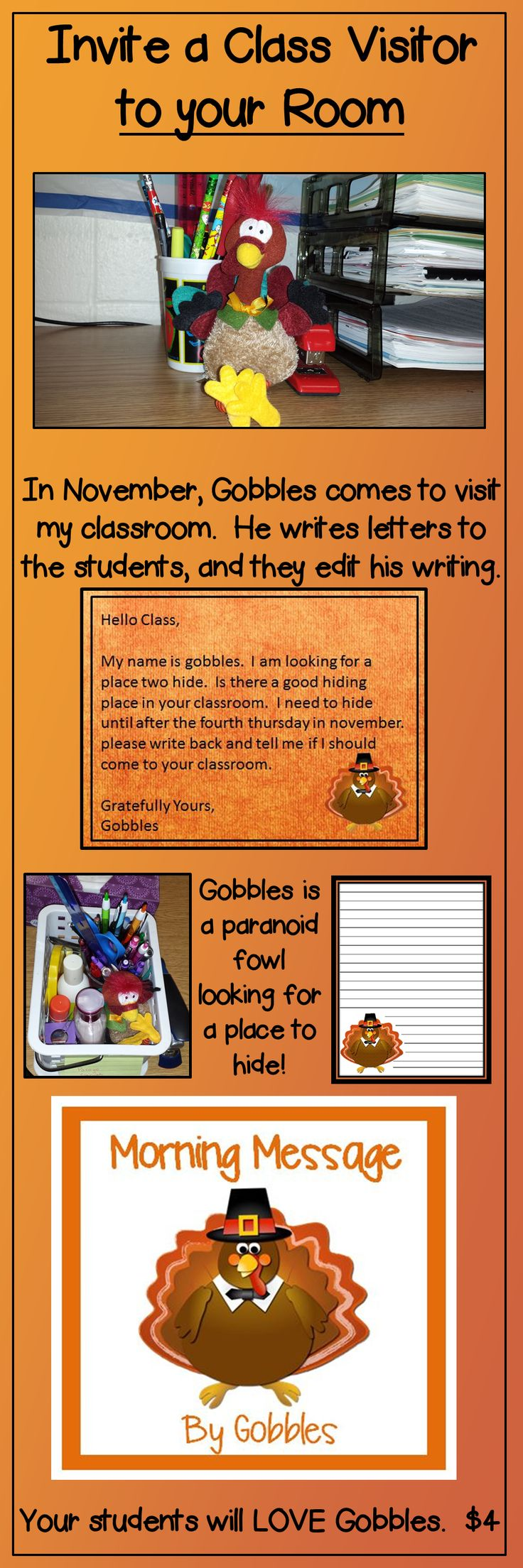 Can Gobbles hide in your classroom? He is a writing challenged turkey who is looking for a place to hide until Thanksgiving. He teaches editing and letter writing skills to your students with daily letters to the children.