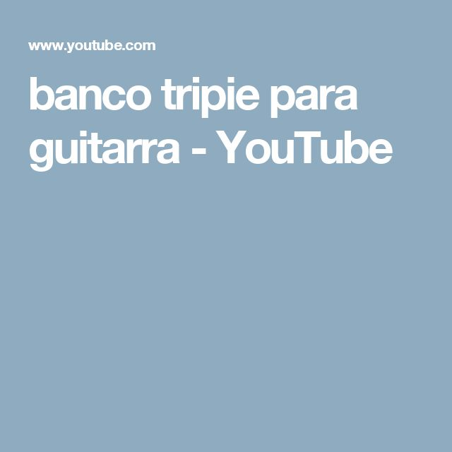 banco tripie para guitarra - YouTube