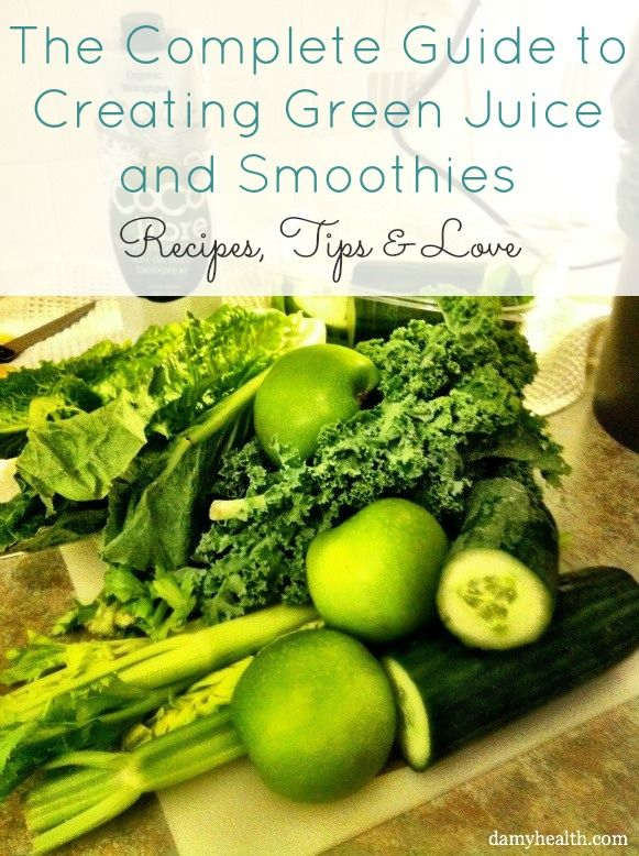 Green Juice and Smoothie recipes plus tips!
