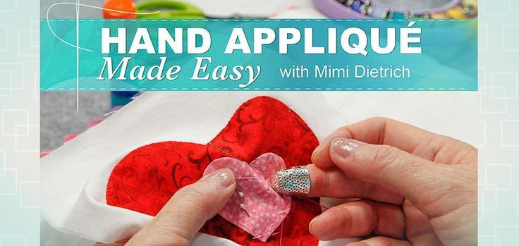 Learn How to Hand Applique in Craftsy's: Hand Applique Made Easy