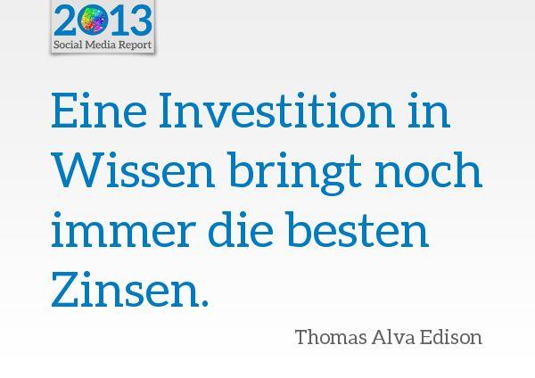 """""""Eine Investition in Wissen bringt noch immer die besten Zinsen."""" Thomas Alva Edison"""