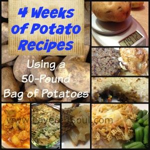 4 Weeks of Potato Recipes to use a 50 pound bag of potatoes