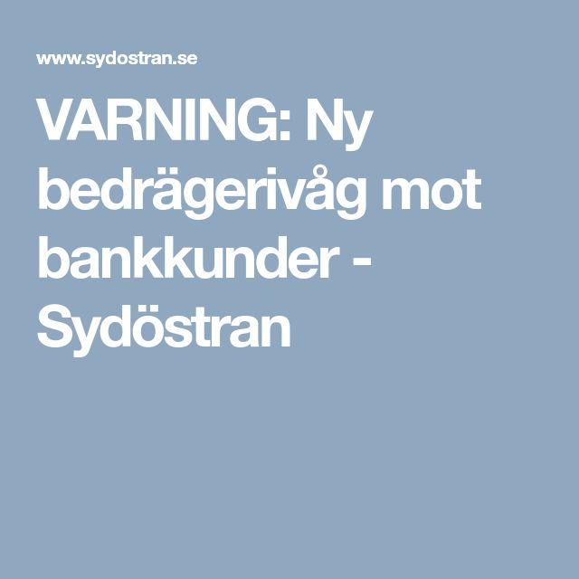 VARNING: Ny bedrägerivåg mot bankkunder - Sydöstran