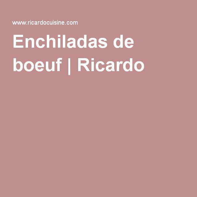 Enchiladas de boeuf | Ricardo