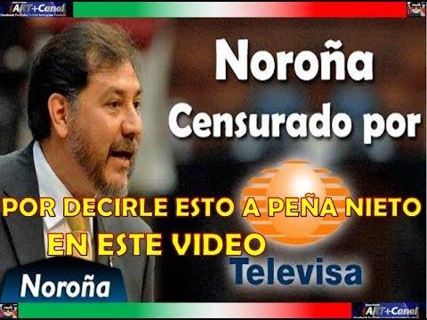 Video COMPLETO por que Peña Nieto no quiere a NOROÑA junto a AMLO