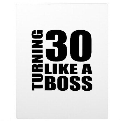 #Turning 30 Like A Boss Birthday Designs Plaque - #giftidea #gift #present #idea #number #thirty #thirtieth #bday #birthday #30thbirthday #party #anniversary #30th