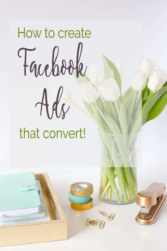 How to create Facebook Ads that convert into sales and leads