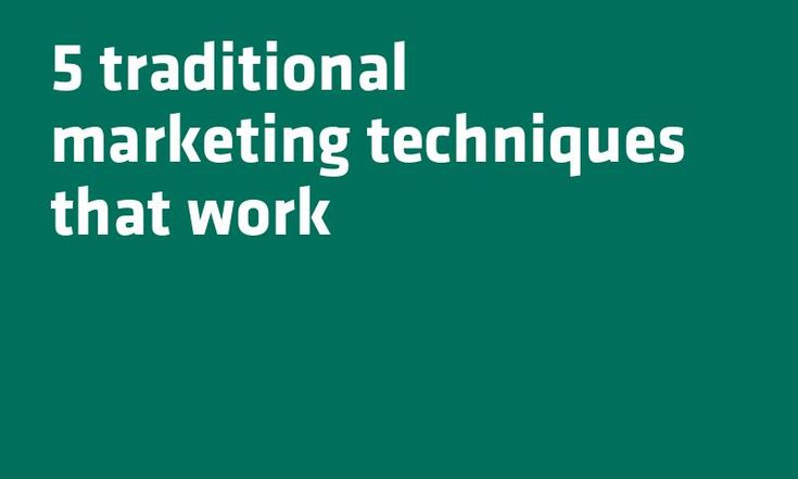 5 traditional #Marketing techniques that work