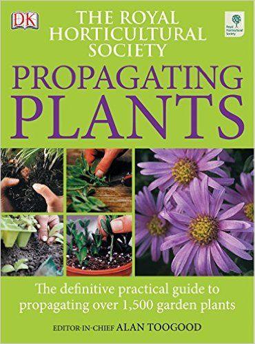 RHS Propagating Plants: Amazon.co.uk: Alan Toogood ...