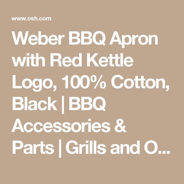 Weber BBQ Apron with Red Kettle Logo, 100% Cotton, Black | BBQ Accessories & Parts | Grills and Outdoor Cooking | Outdoor Living | Outdoor | Osh Categories | Orchard Supply Hardware Store