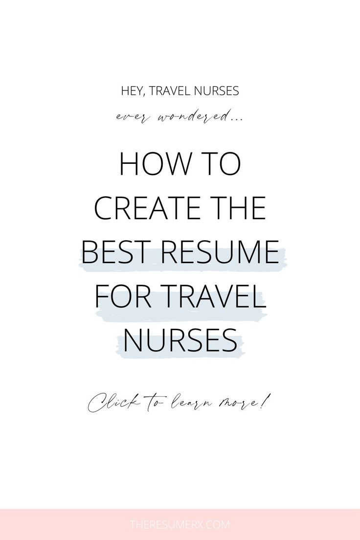 How to create the best resume for travel nurses in 2021