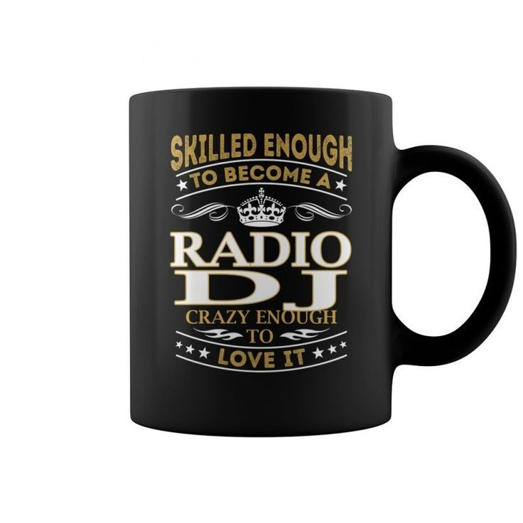 Skilled Enough To Become A Radio Dj Crazy Enough To Love It Job Mugs  Coffee Mug (colored) Dj Blend T-shirt Sale Dj Ashba T Shirt Dj Guevara T-shirt Dj Popeye T Shirt