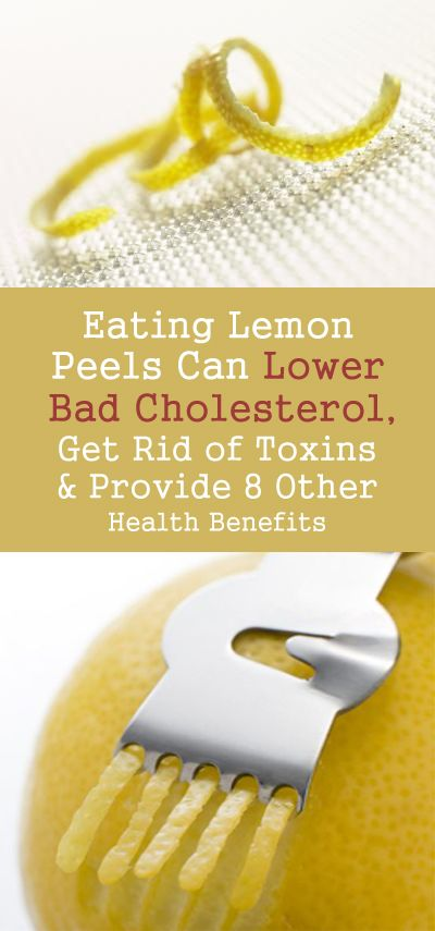 Eating Lemon Peels Can Lower Bad Cholesterol, Get Rid Of Toxins And Provide 8 Other Health Benefits -