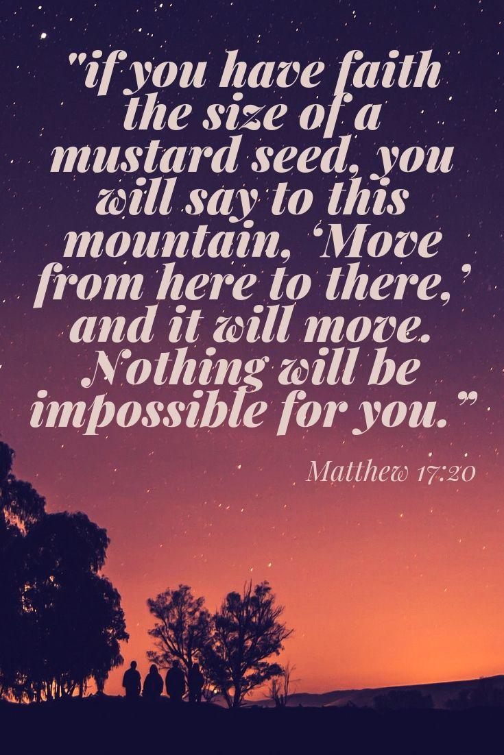 "Matthew 17:20; Bible Quote; Bible verse; Faith; ""If you have faith ..."