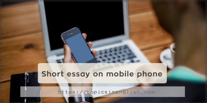 Https Topicsinenglish Com Short Essay On Mobile Phone Mobile Phone Short Essay Phone