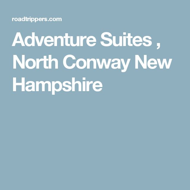 Adventure Suites , North Conway New Hampshire