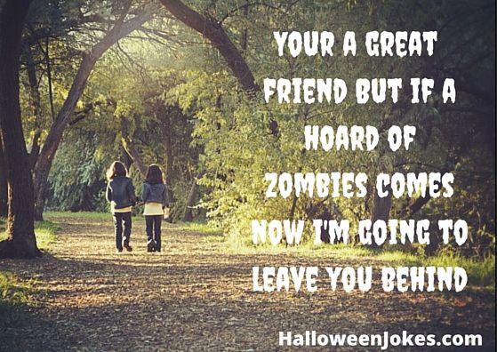 Your a great friend but Zombie joke humor5