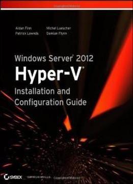 Windows Server 2012 Hyper-v Installation And Configuration Guide free ebook