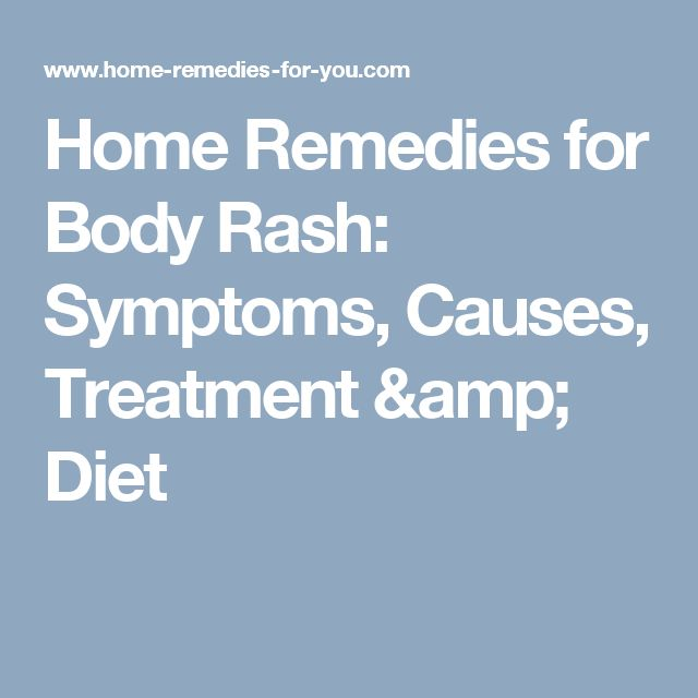 Home Remedies for Body Rash: Symptoms, Causes, Treatment & Diet