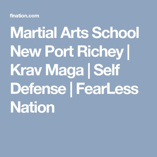 Martial Arts School New Port Richey | Krav Maga | Self Defense | FearLess Nation