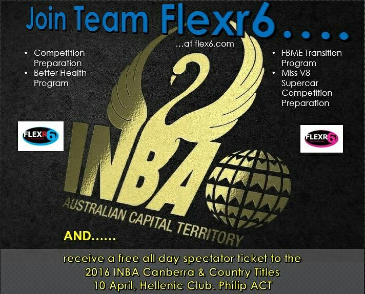 Join any of the Team Flexr6 Programs at flexr6.com and receive a free all day spectator ticket to the 2016 INBA Canberra & Country Titles on 10 April. #teamflexr6 #flexr6shop #flexr6.com