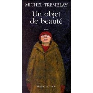 Michel Tremblay - Un objet de beauté: Amazon.ca