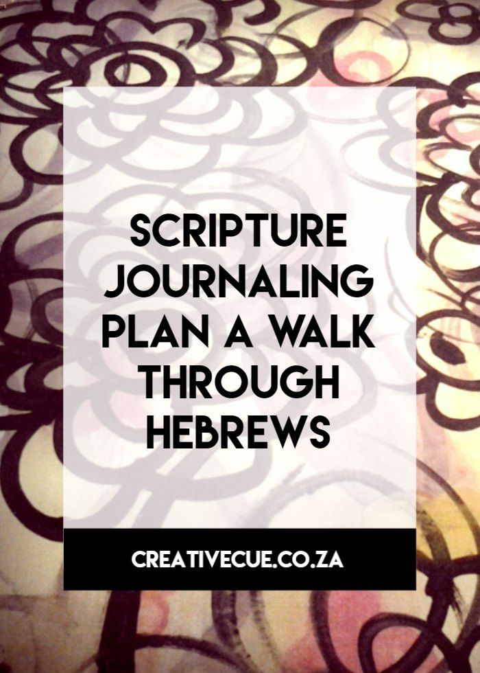 you cue to living a life with purpose your scripture reading plan ja walk through hebrews