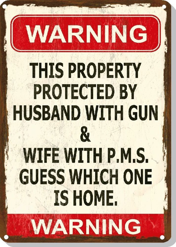 Funny+Sign++Wife+PMS+-Gun+-+Man+Cave+-+Garage+-+Humorous+-+Metal+or+Plastic+#DelusionalSigns